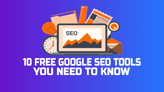 10 Free Google SEO Tools You Need to Know