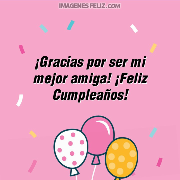 Feliz Cumpleanos Amiga Imagenes Tarjetas Y Felicitaciones