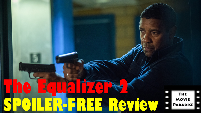 The Equalizer 2 SPOILER-FREE Review