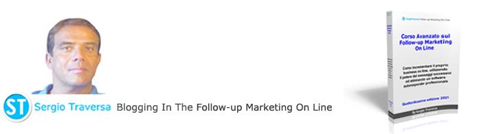 Sergio Traversa - Blogging In The Follow-up Marketing On Line
