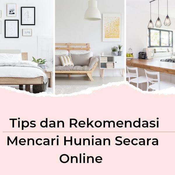 Tips dan Rekomendasi Mencari Hunian Secara Online