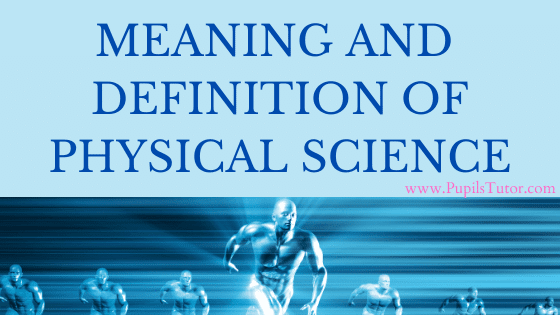 What Is Physical Science? | Meaning And Definition Of Physical Science | physical science best definition| true meaning of physical science | definition physical science meaning | physical science is the study of | physical science best definition| true meaning of physical science | what is physical science meaning?