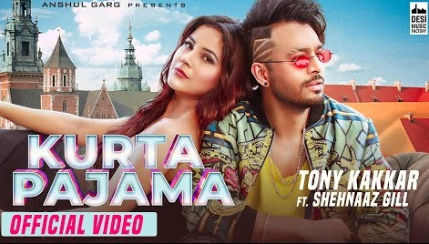 Kurta Pajama Lyrics- Tony Kakkar and Shehnaaz Gill