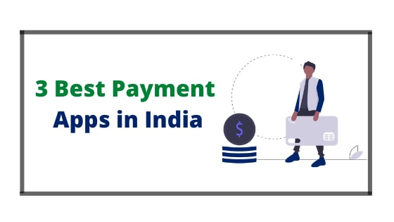 3 BEST UPI Payments App In India 2020