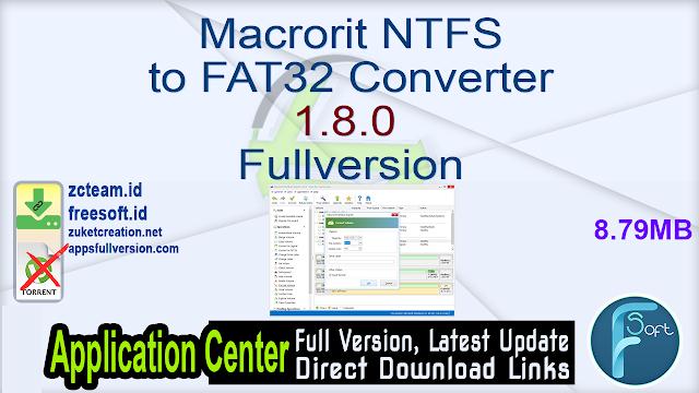 Macrorit NTFS to FAT32 Converter 1.8.0 Fullversion