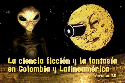 La ciencia ficción y la fantasía en Colombia y Latinoamérica, versión 4.0