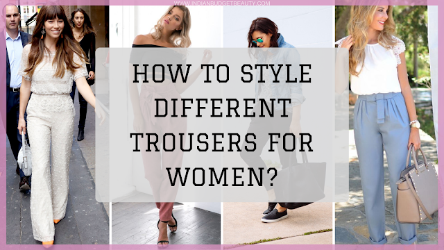 How to Style Different Trousers for Women?