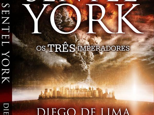 """Resenha do livro """"Sentel York - os três imperadores"""", do autor Diego de Lima"""