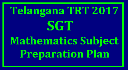 SGT Mathematics Subject Preparation Plan SGT Mathematics Preparation Plan | TRT SGT Preparation Plan | TRT SGT MATHS SYLLABUS | Preparation Tips for Telanagana TRT Exam /2017/10/sgt-mathematics-subject-preparation-plan-download-how-to-prepare-for-maths-subject.html