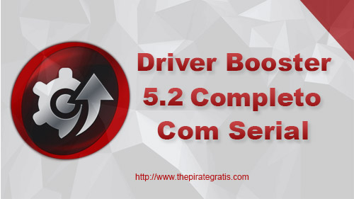 Download Driver Booster Pro 5.2 com Serial Completo