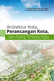 Buku Arsitektur Kota, Perancangan Kota, Dan Ruang Terbuka Hijau