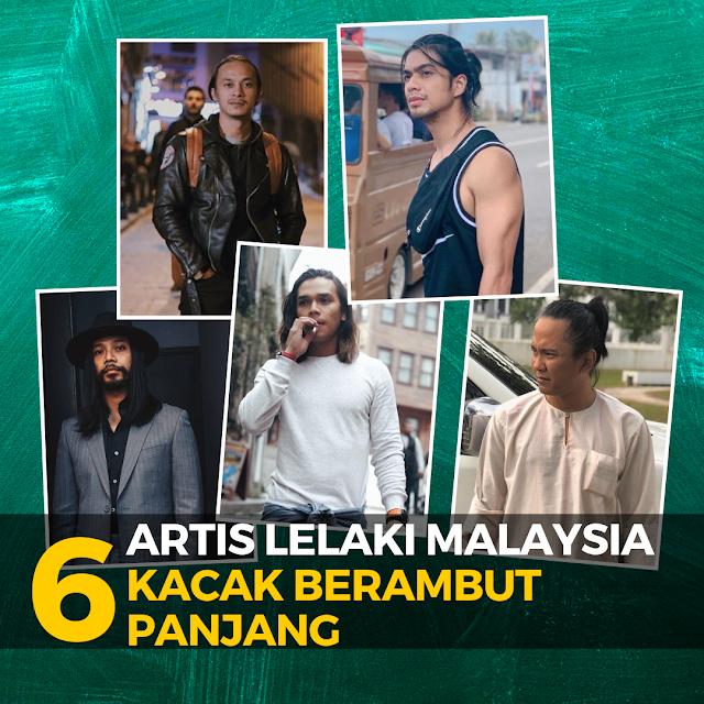 6 Artis Malaysia Kacak Berambut Panjang