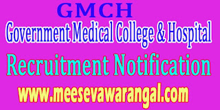 GMCH (Government Medical College & Hospital) Recruitment Notification