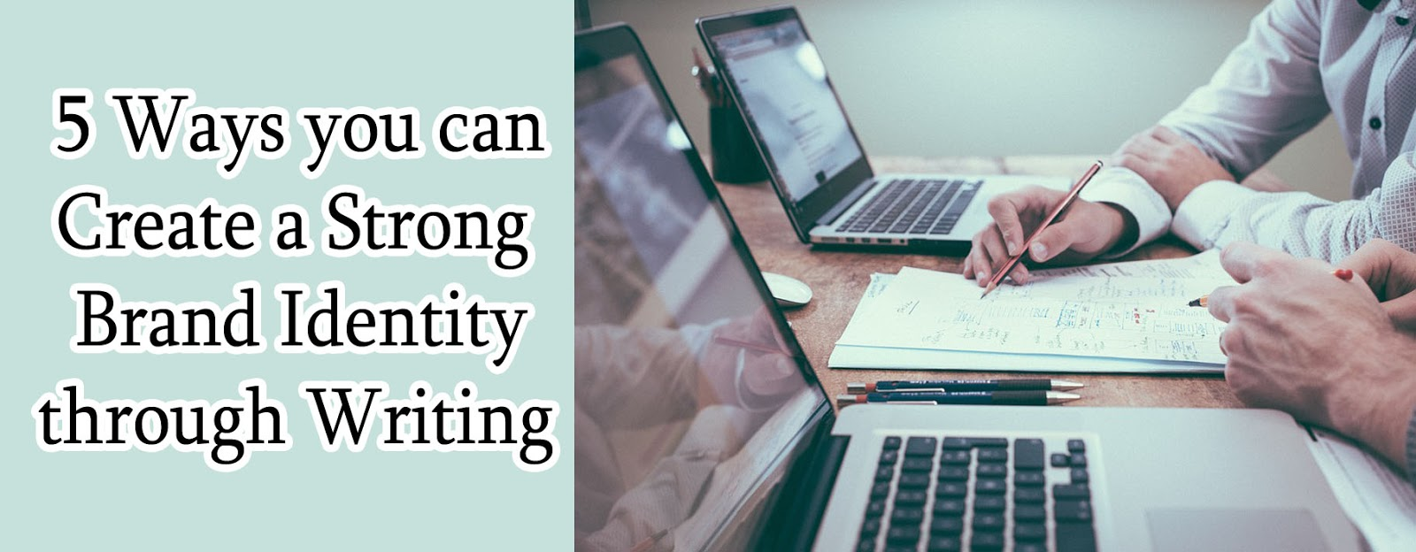 5 Ways you can Create a Strong Brand Identity through Writing