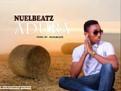 Download music:- Nuelbeatz Adura