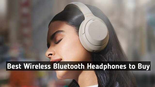Best Wireless Bluetooth Headphones to Buy