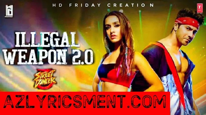 Illegal Weapon 2.0 Lyrics By Jasmine Sandlas, Garry Sandhu Street Dancer 3D