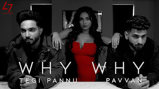 "Presenting Why Why lyrics penned by Manav Sangha & Pavvan. Latest Punjabi song ""Why Why"" is sung by Pavvan & Tegi Pannu. Music given by Manav Sangha"