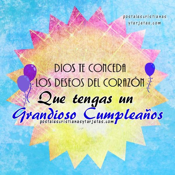 Postales con mensajes cristianos de cumpleaños para amigo, amiga, hermana, hijo, hija, felicidades, frases de cumpleaños por Mery Bracho
