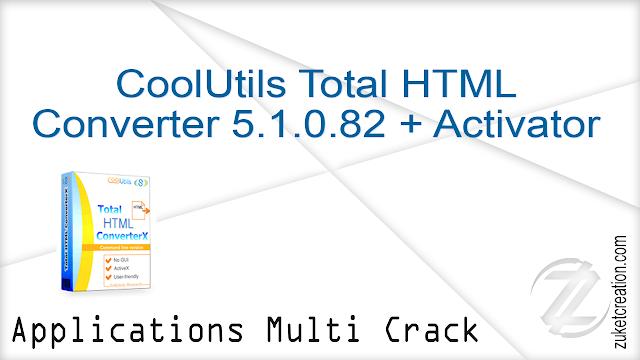 CoolUtils Total HTML Converter 5.1.0.82 + Activator