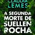 (Review 384) - A segunda morte de Suellen Rocha - Claudia Lemes