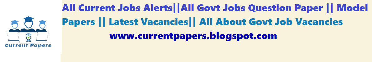 All Current Govt Jobs & Govt Jobs Old Questions Paper Answer