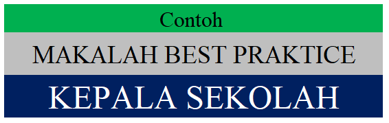 Contoh Makalah Best Praktice Untuk Jabatan Kepala Sekolah