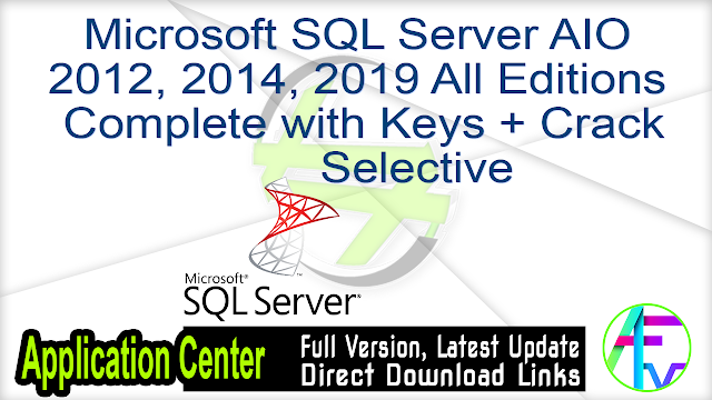 Microsoft SQL Server AIO 2012, 2014, 2019 All Editions Complete with Keys + Crack Selective