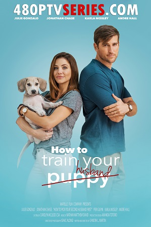Download How to Train Your Husband (2018) 1GB Full Hindi Dual Audio Movie Download 720p Web-DL Free Watch Online Full Movie Download Worldfree4u 9xmovies