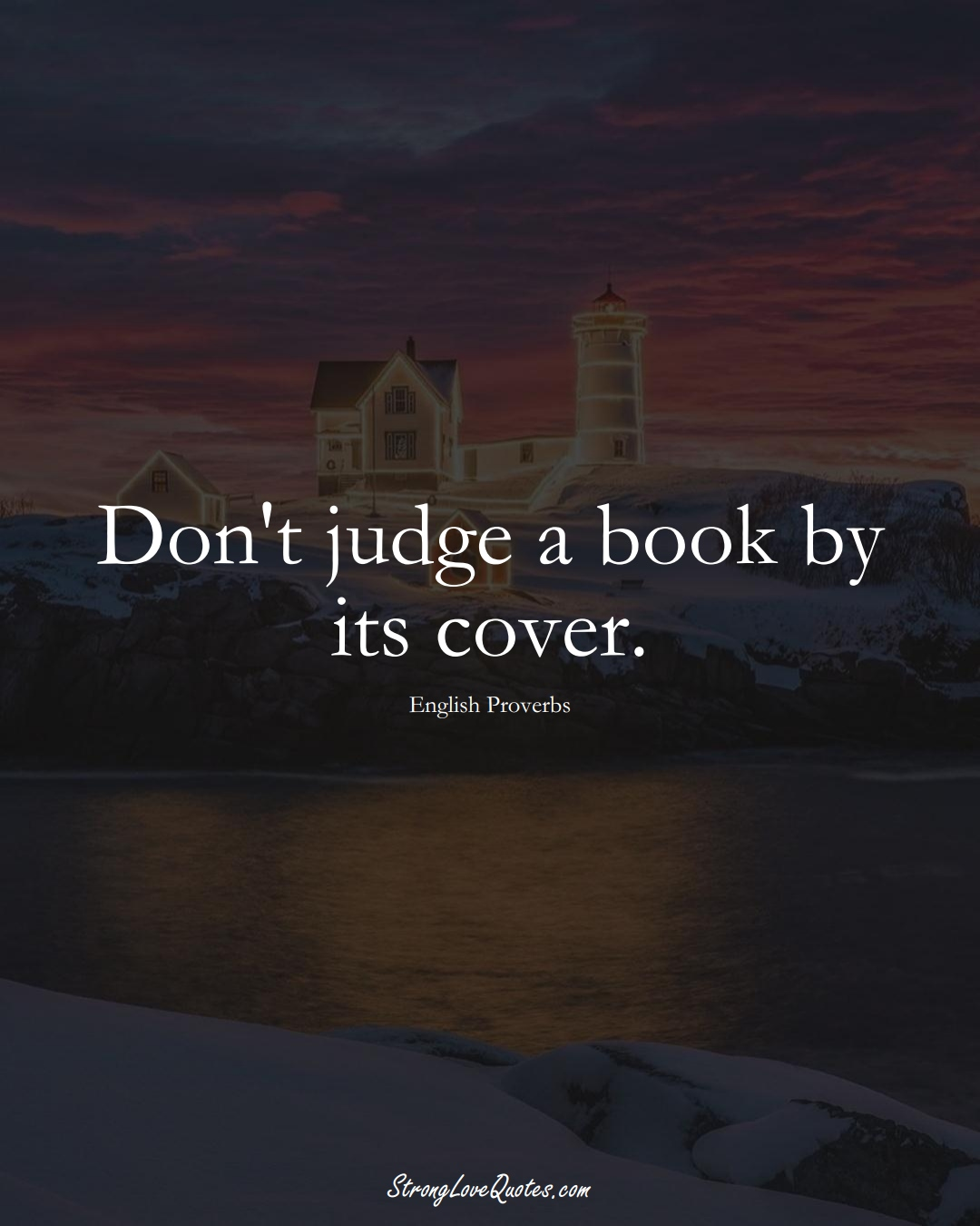 Don't judge a book by its cover. (English Sayings);  #EuropeanSayings