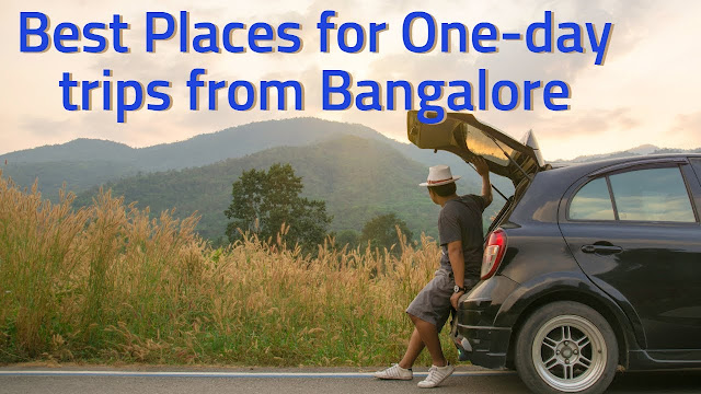 Ideas for a convenient one-day trip from Bangalore