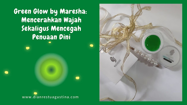 Review Green Glow by Maresha: