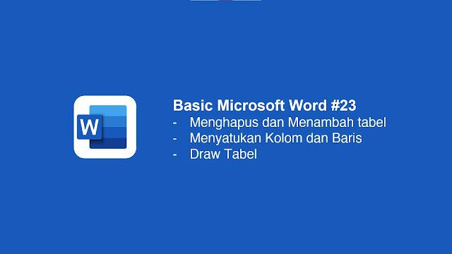 Cara Menggabungkan Tabel di Microsoft Word