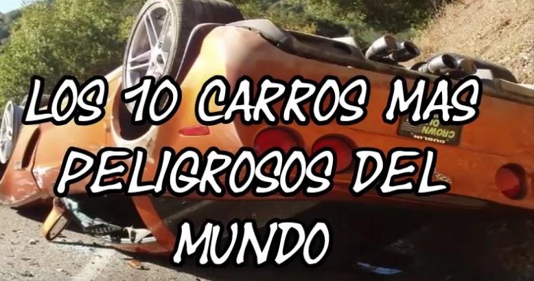 competitive price 7cd8b 09daf Conspiraciones y Noticias Actuales  Los 10 carros mas peligrosos del mundo