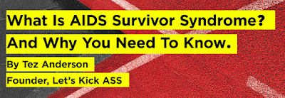 What is AIDS Survivor Syndrome? And why you need to know.