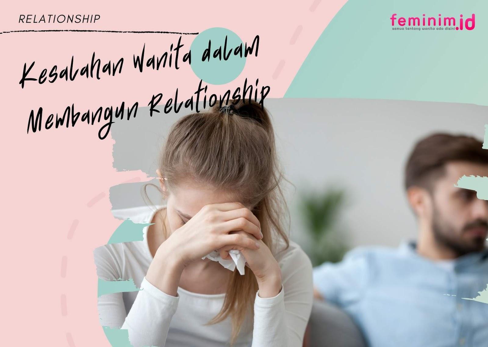 Kesalahan Wanita dalam Membangun Relationship