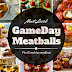 9 #Gameday Meatball Recipes That Will Win Your Super Bowl Party