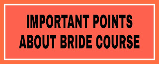 IMPORTANT POINTS ABOUT BRIDE COURSE