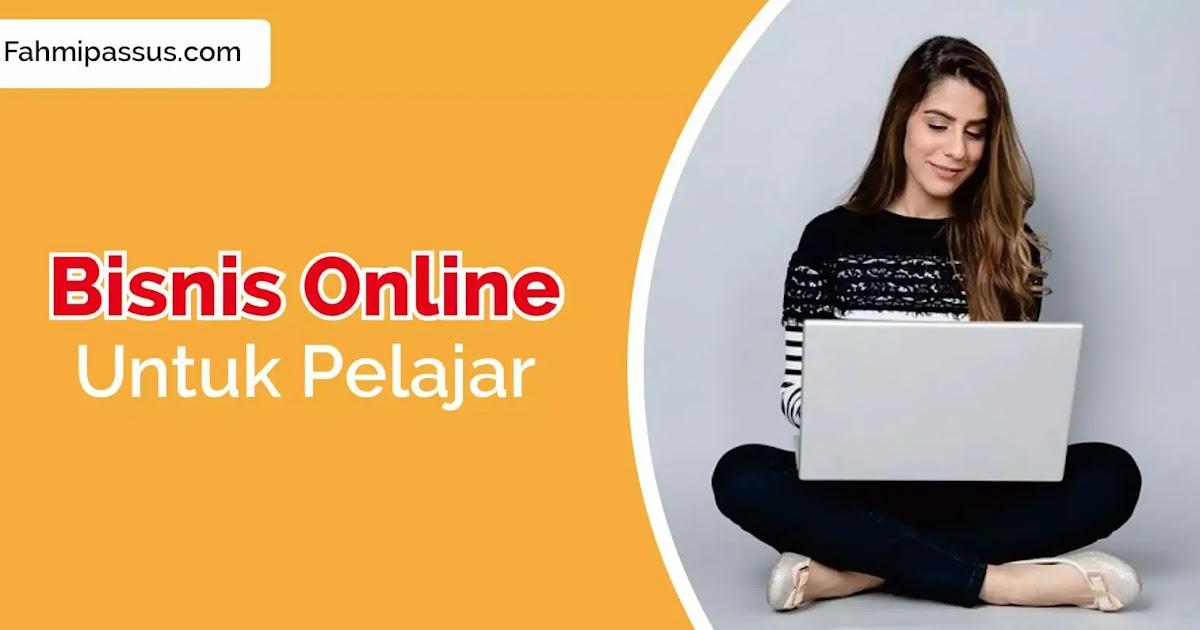 Bisnis Online Untuk Pelajar Tanpa Modal Terbaru dan ...