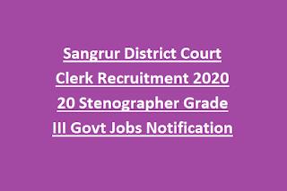 Sangrur District Court Clerk Recruitment 2020 20 Stenographer Grade III Govt Jobs Notification