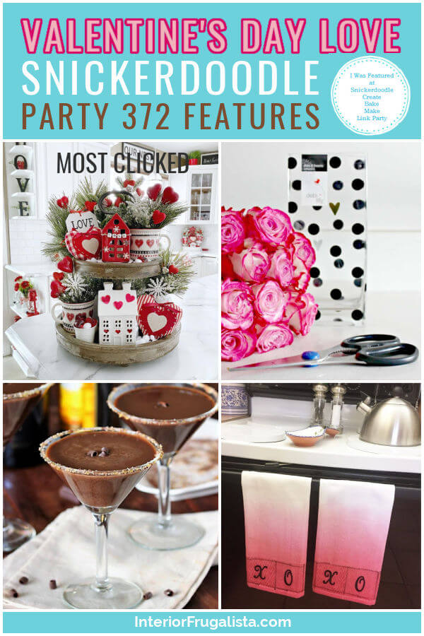 Valentine Day Love - Snickerdoodle Create Bake Make Link Party 372 Features co-hosted by Interior Frugalista #linkparty #linkpartyfeatures #snickerdoodleparty
