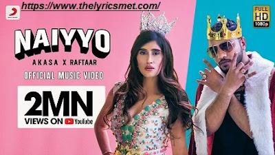 Naiyyo Song Lyrics | Akasa x Raftaar | Latest Hit 2020