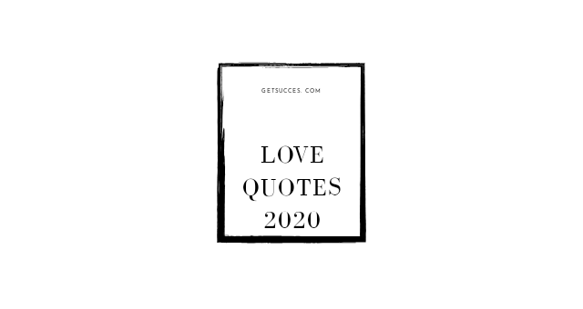 Top 36 Love quotes about him 2020