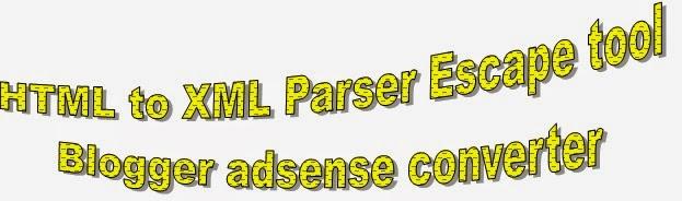 online HTML to XML parser Blogger adsense converter ...