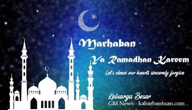 Marhaban Ya Ramadan Kareem - kabarbantuan.com