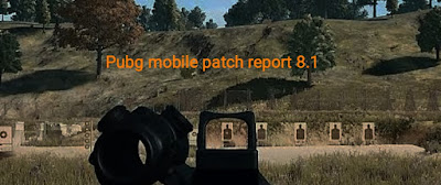 Pubg mobile patch report 8.1