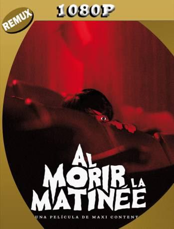 Al Morir La Matinée (2020) Remux 1080p Latino [GoogleDrive] Ivan092