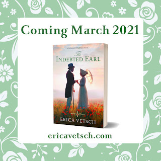 Text: Coming March 2021; ericavetsch.com; cover of The Indebted Earl