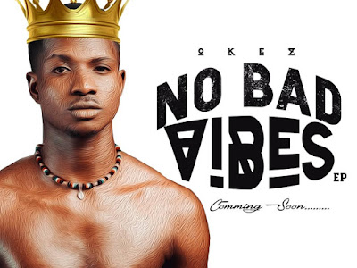 MUSIC: OKEZ SET TO DROP EP SOON