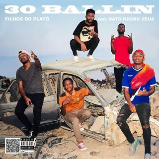 Filhos Do Platô - 30 Ballin (feat Gato Negro Zeus)